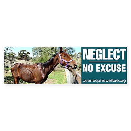 Neglect - No Excuse Bumper Sticker