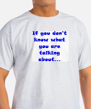 If You Don't know T-Shirt