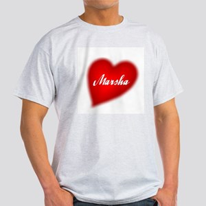 I love Marsha products Ash Grey T-Shirt