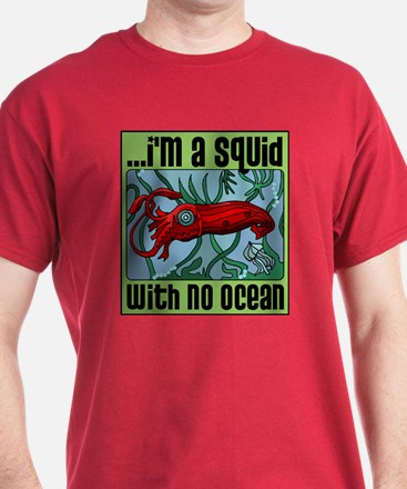 Squid with no Ocean T-Shirt