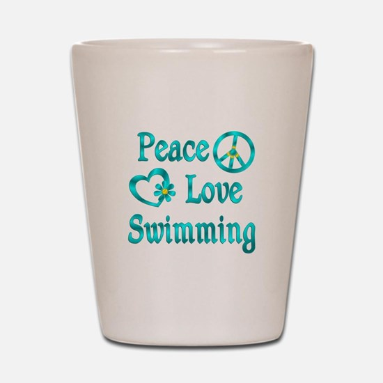 Peace Love Swimming Shot Glass