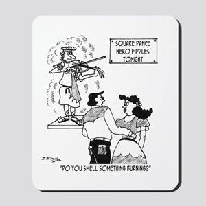 Nero Fiddles at a Square Dance Mousepad