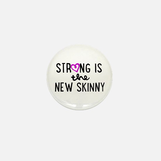 Strong is the New Skinny Girly Mini Button