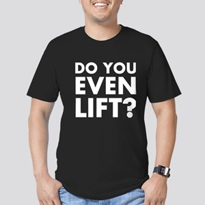 DO YOU EVEN LIFT? Men's Fitted T-Shirt (dark)