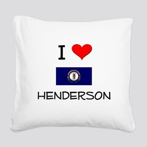 I Love HENDERSON Kentucky Square Canvas Pillow