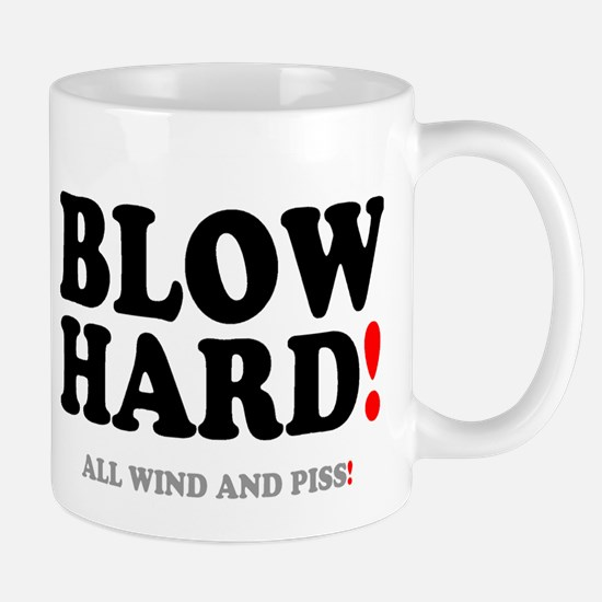 BLOW HARD! - ALL WIND AND PISS! Mugs