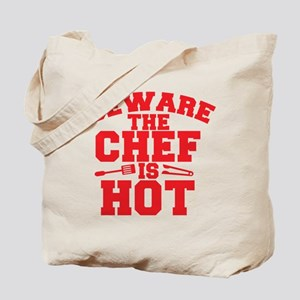 BEWARE THE CHEF IS HOT! Tote Bag