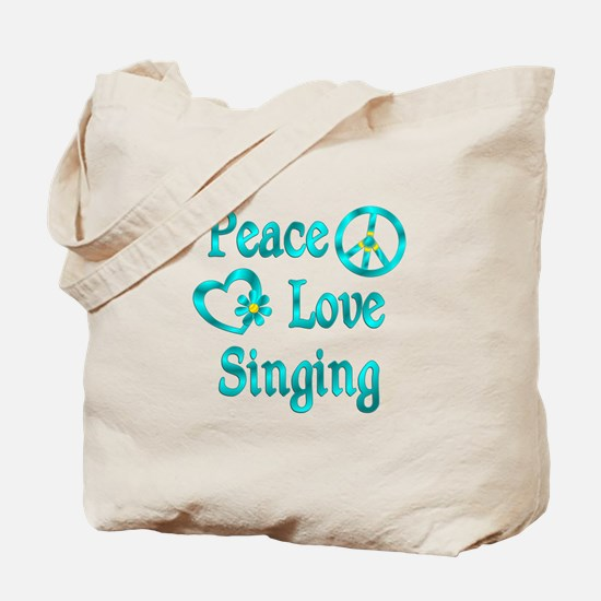 Peace Love Singing Tote Bag