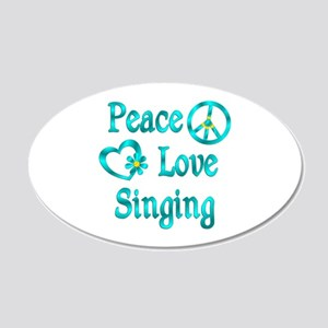 Peace Love Singing 20x12 Oval Wall Decal