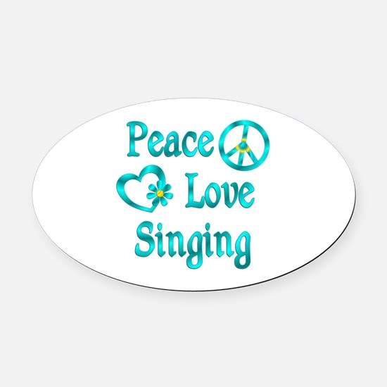 Peace Love Singing Oval Car Magnet