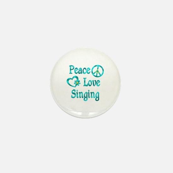Peace Love Singing Mini Button