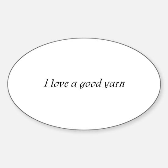 I Love a Good Yarn Oval Decal