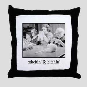 Stitchin' & Bitchin' Throw Pillow