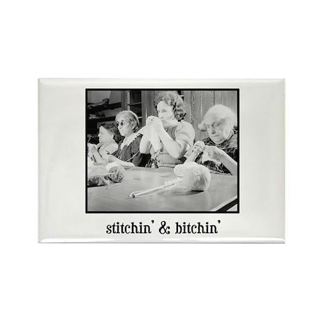 Stitchin' & Bitchin' Rectangle Magnet