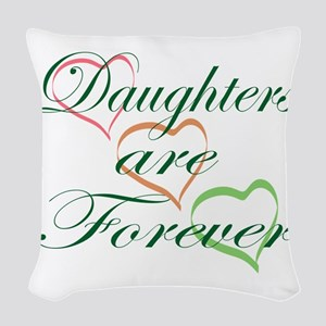 Daughters Are Forever Woven Throw Pillow