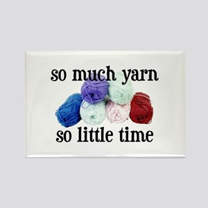 So Much Yarn, So Little Time Rectangle Magnet