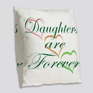 Daughters Are Forever Burlap Throw Pillow