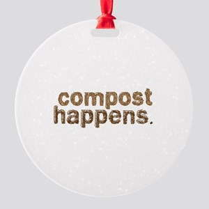 Compost Happens Round Ornament
