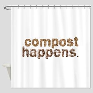 Compost Happens Shower Curtain
