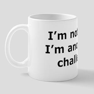 Not Stuck Mug