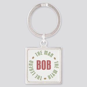 Bob The Man The Myth The Legend Square Keychain