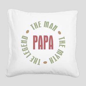 Papa Man Myth Legend French Square Canvas Pillow