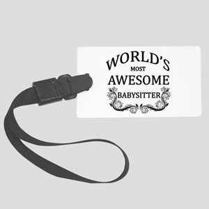 World's Most Awesome Babysitter Large Luggage Tag