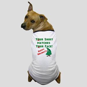 Shirt Matches Your Face Dog T-Shirt