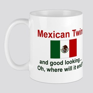 Mexican Twin-Good Looking Mug