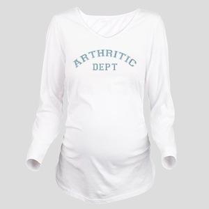 Arthritic Dept. Long Sleeve Maternity T-Shirt