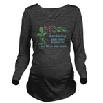 Gardening adds Years Long Sleeve Maternity T-Shirt