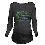 Gardening adds Years Long Sleeve Maternity T-Shirt