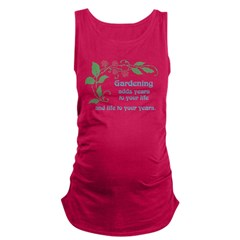 Gardening adds Years Maternity Tank Top