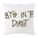 Plays in the Dirt Woven Throw Pillow