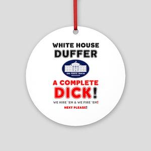 WHITE HOUSE DUFFER - WE HIRE 'EM - Round Ornament