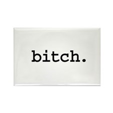 bitch. Rectangle Magnet (10 pack)