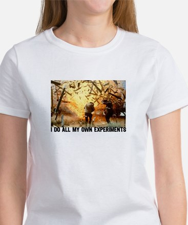I DO ALL MY OWN EXPERIMENTS 2 Women's T-Shirt