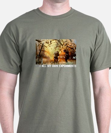 I DO ALL MY OWN EXPERIMENTS 2 T-Shirt