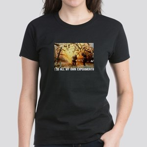 I DO ALL MY OWN EXPERIMENTS 2 Women's Dark T-Shirt