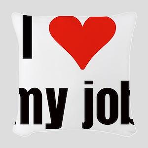 I Love my Job Woven Throw Pillow