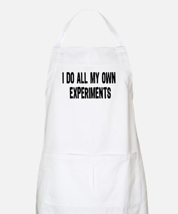 I DO ALL MY OWN EXPERIMENTS 3 BBQ Apron