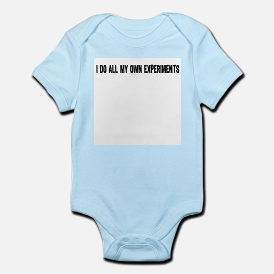 I DO ALL MY OWN EXPERIMENTS 3 Infant Bodysuit