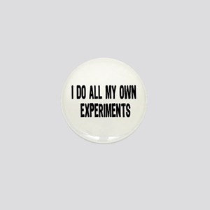 I DO ALL MY OWN EXPERIMENTS 3 Mini Button