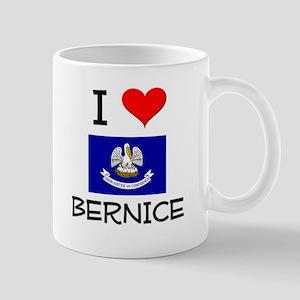 I Love BERNICE Louisiana Mugs