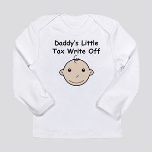 Daddyys Litte Tax Write Off Long Sleeve T-Shirt