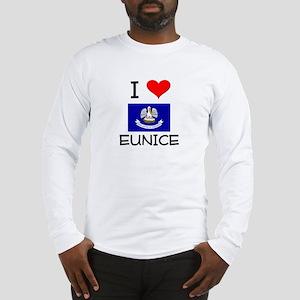 I Love EUNICE Louisiana Long Sleeve T-Shirt
