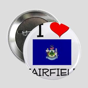 """I Love Fairfield Maine 2.25"""" Button"""