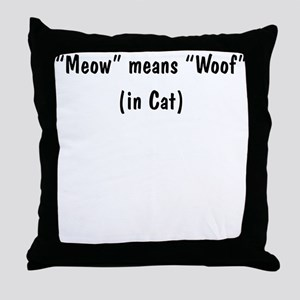 Meow Means Woof Throw Pillow