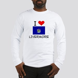 I Love Livermore Maine Long Sleeve T-Shirt