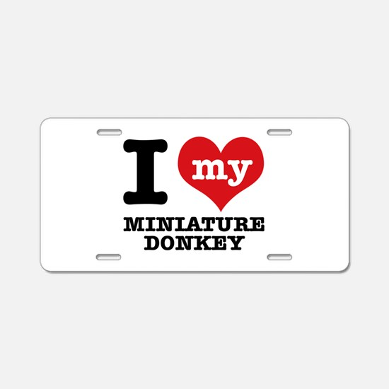 I love my Miniature Donkey Aluminum License Plate
